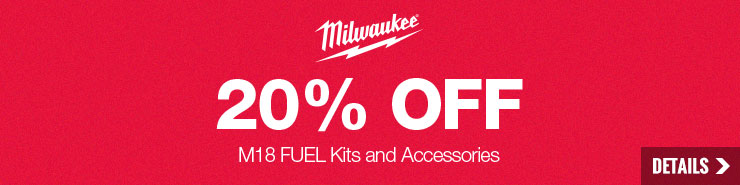 20% off select Milwaukee M18 FUEL Items