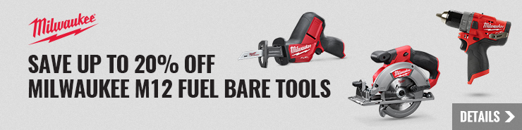 Save up to 20% off Milwaukee M12 FUEL Bare Tools